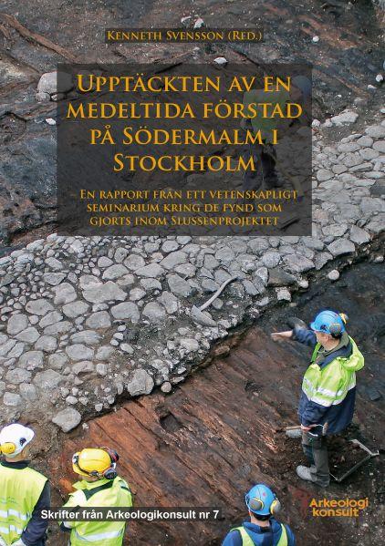 7. Upptäckten av en medeltida förstad på Södermalm i Stockholm